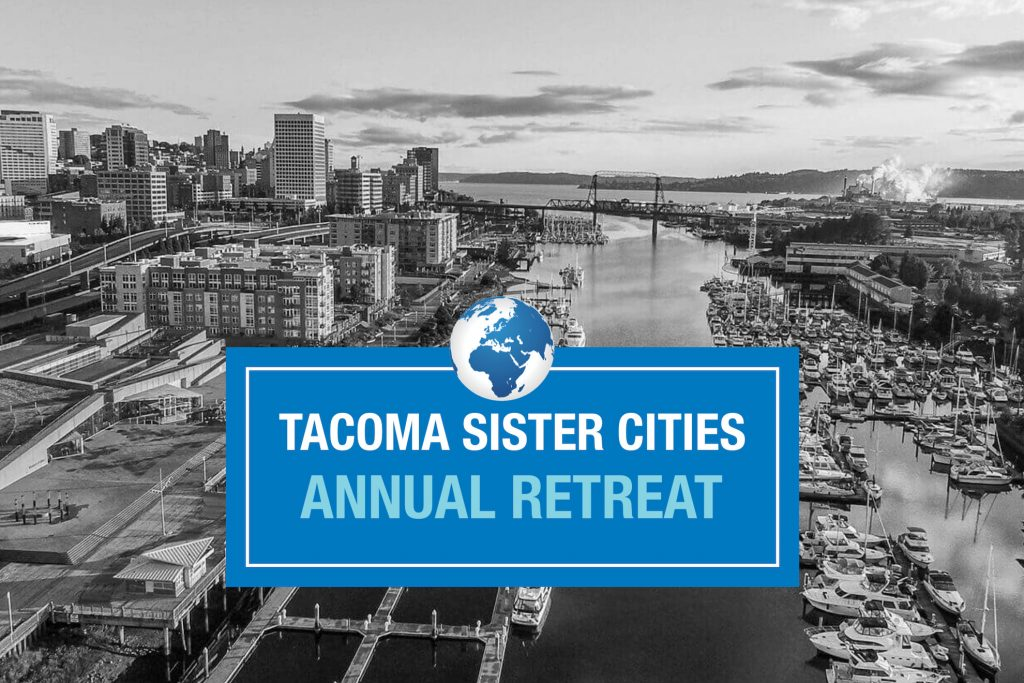 Tacoma Events 2020.2020 Annual Tacoma Sister Cities Retreat Tacoma Sister Cities