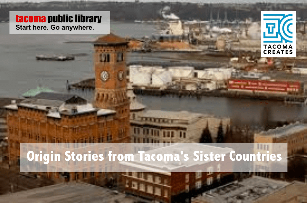 In the Beginning: Origin Stories from Tacoma Sister Cities around the world